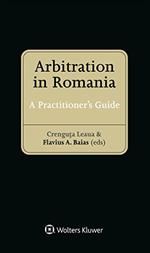 Arbitration in Romania: A Practitioners Guide