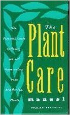 the-plant-care-manual-the-essential-guide-to-caring-for-and-rejuvenating-over-300-garden-plants