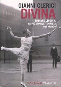 Divina. Suzanne Lenglen, la più grande tennista del mondo (Fandango tascabili)