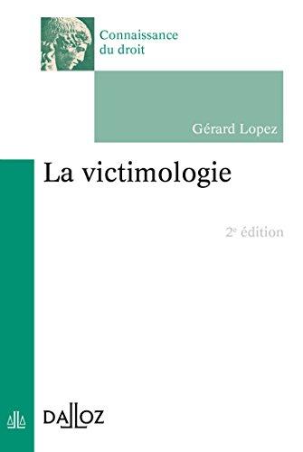La victimologie - 2e éd. par Gérard Lopez
