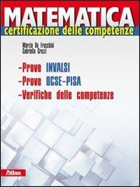Matematica. Certificazione delle competenze. Prove INVALSI. Prove OCSE. Per le Scuole superiori. Con espansione online