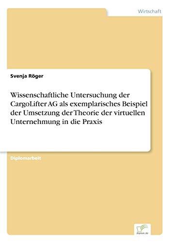 Wissenschaftliche Untersuchung der CargoLifter AG als exemplarisches Beispiel der Umsetzung der Theorie der virtuellen Unternehmung in die Praxis
