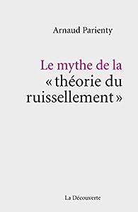 Le mythe de la ' théorie du ruissellement ' par Arnaud Parienty