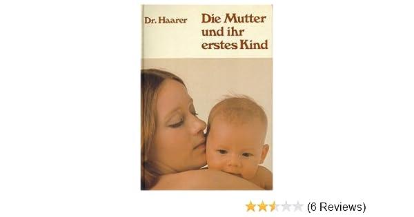 Die Mutter Und Ihr Erstes Kind Amazonde Johanna Dr Haarer Bücher