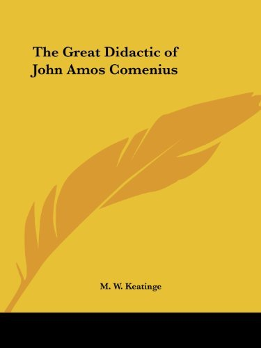 The Great Didactic of John Amos Comenius by M. W. Keatinge (2005-12-08)