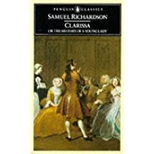 Clarissa, or The History of a Young Lady (Classics)