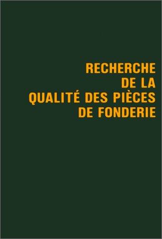 Recherche de la qualité des pièces de fonderie par Guy Hénon