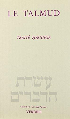 Le Talmud. Traité Haguiga