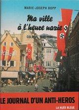 Ma ville à l'heure nazie : Colmar 1...