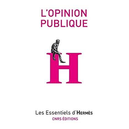 L'opinion publique (Les essentiels d'Hermès)