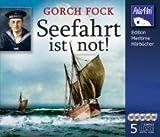 Gorch Fock: Seefahrt ist not! - 5 Audio-CDs