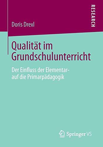 Qualität im Grundschulunterricht: Der Einfluss der Elementar- auf die Primarpädagogik