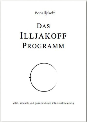 Das Illjakoff Programm (Vitamine Sauerstoff)