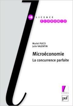 Microéconomie : la concurrence parfaite de Julie Valentin Muriel Pucci ( 3 octobre 2009 )