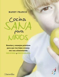 By Mandy Francis Healthy Cooking for Children: Help Your Kids to Dump the Junk (52 Brilliant Ideas) [Paperback]