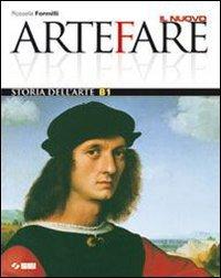 Il nuovo Arte fare. Vol. B1: Storia dell'arte. Per la Scuola media. Con espansione online