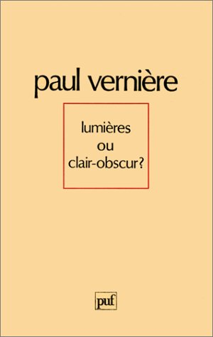 Lumières ou clair-obscur ? Trente essais sur Diderot et quelques autres par Paul Vernière