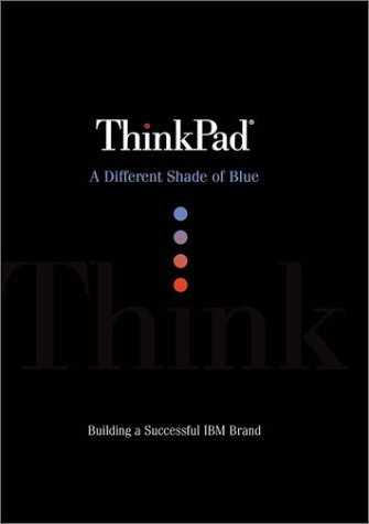 thinkpad-a-different-shade-of-blue-how-ibm-created-the-most-successful-brand-in-computer-history-by-