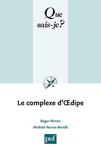 Le complexe d'OEdipe: « Que sais-je ? » n° 2899