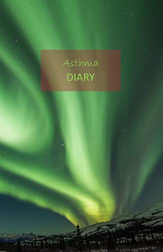 Asthma Diary: 1 Year undated Asthma symptoms tracker including Medications, Triggers, Peak flow meter section, charts and Exercise tracker. Monday start week. 8.5' x 5.5'. (Northern glow cover). - Meter Cover
