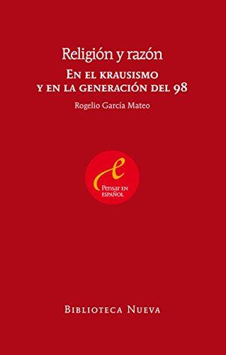 RELIGIÓN Y RAZÓN (PENSAR EN ESPAñOL) por ROGELIO GARCIA MATEO