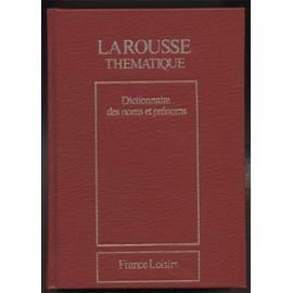 Dictionnaire étymologique des noms de famille et prénoms de France (Larousse thématique)