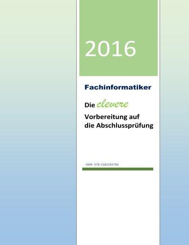 Fachinformatiker Die clevere Vorbereitung auf die Abschlussprüfung: aktuelle Ausgabe mit allen Themen der Prüfung kurz und präzise erklärt