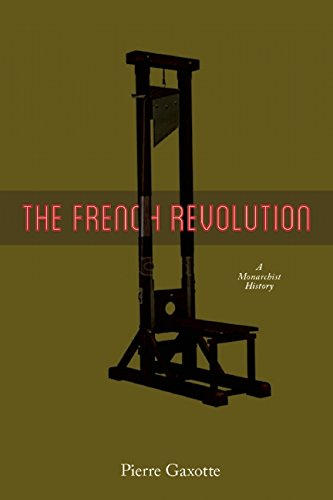 French Revolution: A Monarchist View
