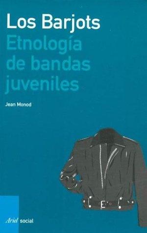 Barjots, Los. Etnologia de Bandas Juveniles por Jean Monod