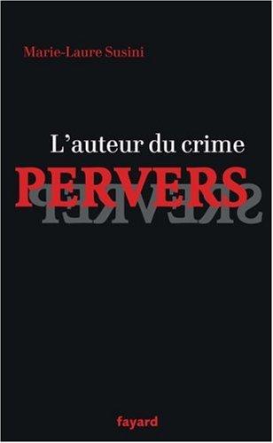 L'auteur du crime pervers