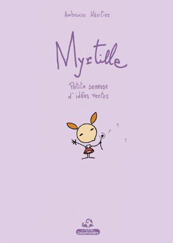 Myrtille. Petite semeuse d'idées vertes