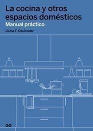 La cocina y otros espacios domésticos por Lluïsa F. Deulonder