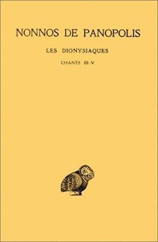 Les Dionysiaques, tome 2 : Chants III - V