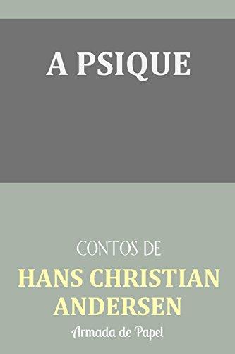 A Psique (Contos de Hans Christian Andersen Livro 7) (Portuguese Edition) por Hans Christian Andersen