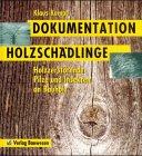 Dokumentation Holzschädlinge: Holzzerstörende Pilze und Insekten an Bauholz