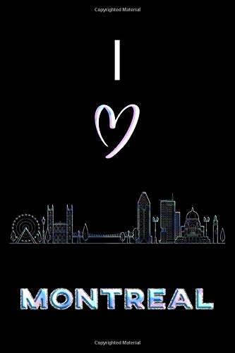 Montreal: I Love Montreal Canada City Skyline Notebook 100 Page 6 x 9