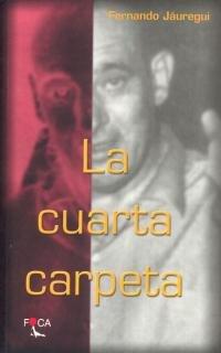 La cuarta carpeta. (Novela) por Fernando Jáuregui