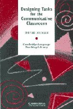 Designing Tasks for the Communicative Classroom (Cambridge Language Teaching Library)