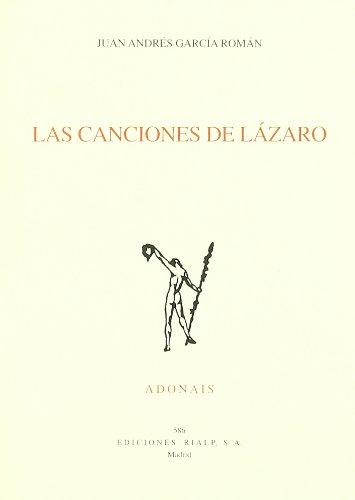 Las canciones de Lázaro (Poesía. Adonais) por Juan Andrés García Román