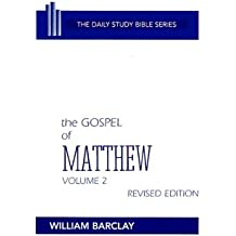 New Testament the Gospel of Matthew: Volume 2 (Chapters 11 to 28) (Daily Study Bible (Westminster Hardcover))