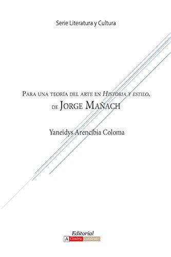 Para Una Teoria del Arte En Historia y Estilo de Jorge Manach (Literatura y Cultura)