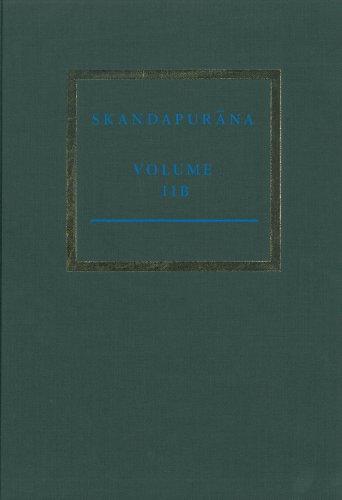 The Skandapur a Volume Iib: Adhy Yas 31-52. the V Hana and Naraka Cycles (Groningen Oriental Studies, Supplement)