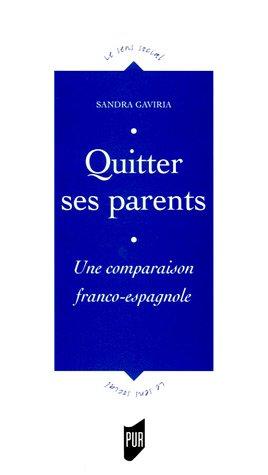 Quitter ses parents : Devenir adulte, en...