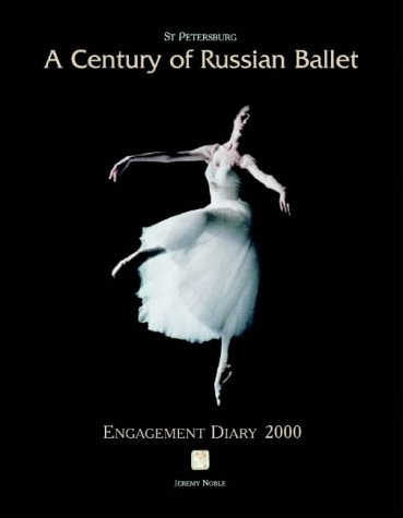 St.Petersburg: Desk Diary: A Century of Russian Ballet por Jeremy Noble