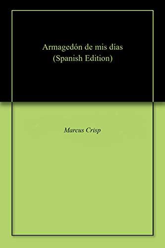 Armagedón de mis días por Marcus  Crisp