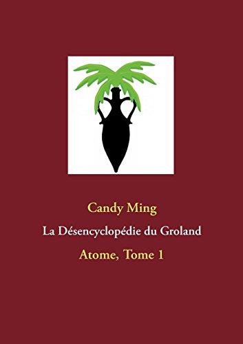 La désencyclopédie du Groland : Tome 1, Atome
