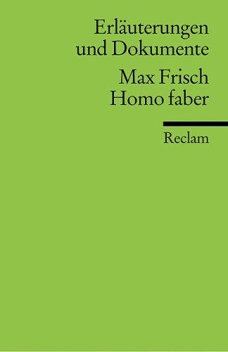 Preisvergleich Produktbild Universal-Bibliothek, Nr. 8179: Erläuterungen und Dokumente: Max Frisch, Homo faber