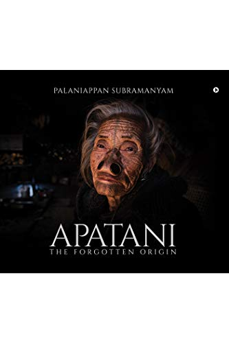 Apatani : The Forgotten Origin