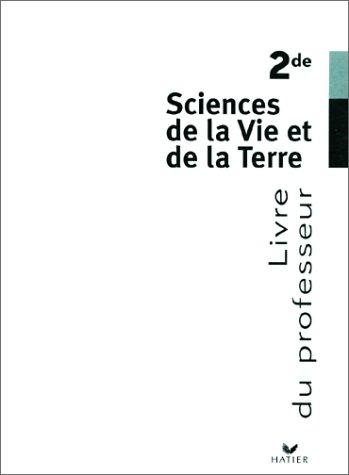 Sciences de la Vie et de la Terre, 2nde (Manuel du professeur) par (Broché - Nov 28, 2001)