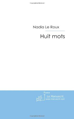 Huit Mots par Nadia Le Roux